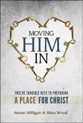 Moving Him In: Twelve Tangible Keys to Preparing a Plate for Christ  -     By: Shea Wood