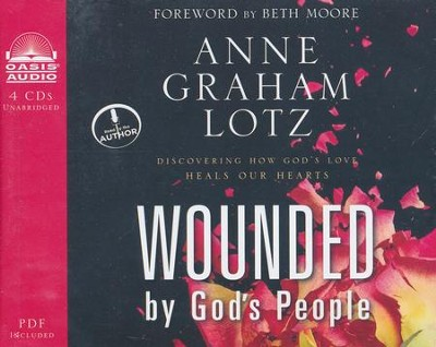 Wounded By God's People: Discovering How God's Love Heals Our Hearts: unabridged audiobook on CD  -     By: Anne Graham Lotz