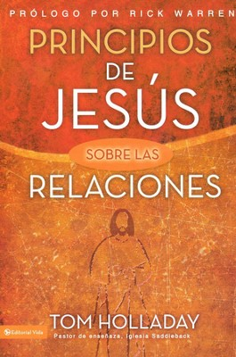 Principios de Jesús Sobre las Relaciones  (The Relationships Principles of Jesus)  -     By: Tom Holladay