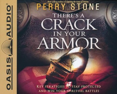 There's a Crack in Your Armor: Key Strategies to Stay Protected and Win Your Spiritual Battles - unabridged audiobook on CD  -     By: Perry Stone