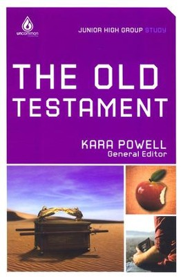The Old Testament: Uncommon Junior High Group Study   -     Edited By: Kara Powell