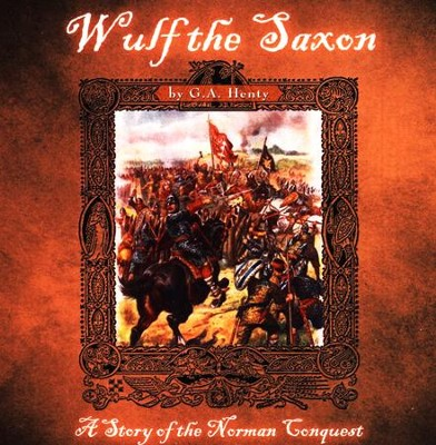 Wulf the Saxon  MP3 CD G.A. HENTY NOVEL  -     By: G.A. Henty