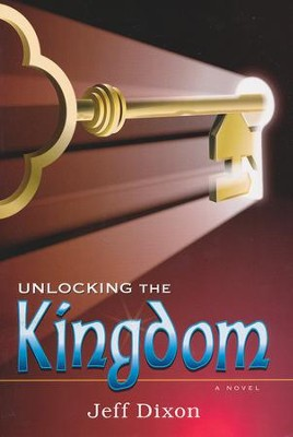 Unlocking the Kingdom  -     By: Jeff Dixon