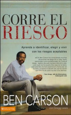 Corre el Riesgo  (Take the Risk)  -     By: Ben Carson M.D., Gregg Lewis