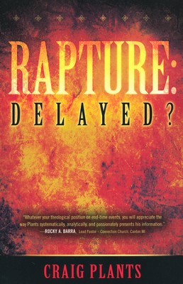 Rapture: Delayed?  -     By: Craig Plants