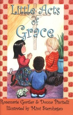 Little Acts of Grace  -     By: Rosemarie Gortler, Donna Piscitelli