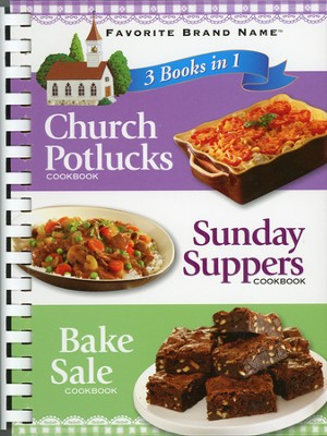 Church Potlucks, Sunday Suppers, Bake Sale: 3 Books in 1 Cookbook  -