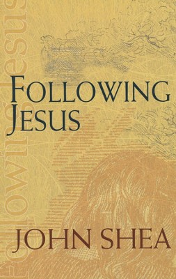 Following Jesus  -     By: John Shea