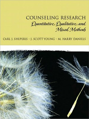 Counseling Research: Quantitative, Qualitative, and  Mixed Methods  -     By: Carl J. Sheperis, Scott J. Young, Harry M. Daniels