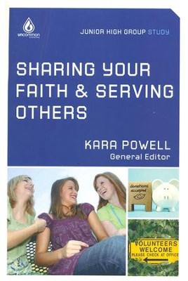 Uncommon: Sharing Your Faith and Serving Others: Junior High Study Group  -     By: Kara Powell