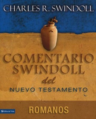 Comentario Swindoll del Nuevo Testamento: Romanos  (Swindoll's New Testament Insights on Romans)  -     By: Charles R. Swindoll