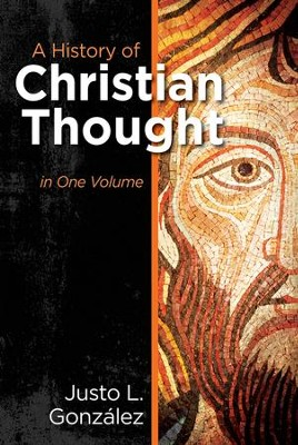 A History of Christian Thought in One Volume  -     By: Justo L. Gonz&#225lez