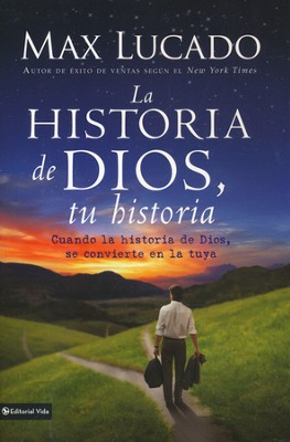Historia de Dios, Su Historia (God's Story, Your Story)   -     By: Max Lucado