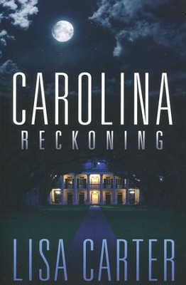 Carolina Reckoning  -     By: Lisa Carter
