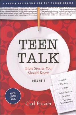 Table Talk Volume 1 - Bible Stories You Should Know - Teen Talk Youth Leader Guide  -     By: Carl Frazier