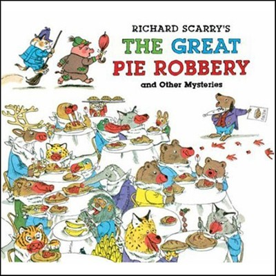 Richard Scarry's Great Pie Robbery and Other Mysteries  -     By: Richard Scarry