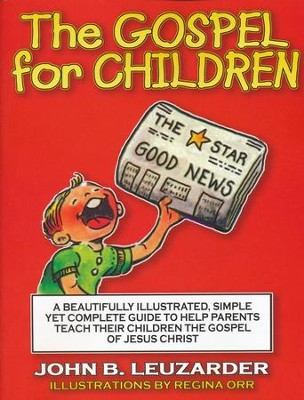 The Gospel for Children   -     By: John B. Leuzarder     Illustrated By: Regina Orr