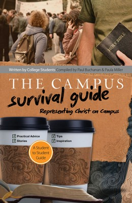 The Campus Survival Guide: Representing Christ on   Campus  -     By: Paula Miller, Paul Buchanan