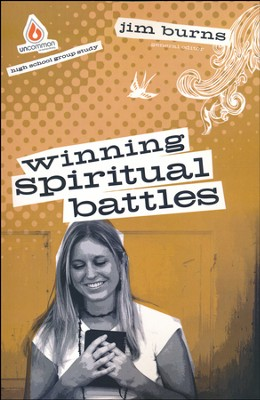 Winning Spiritual Battles: Uncommon High School Study  -     By: Jim Burns