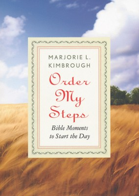 Order My Steps: Bible Moments to Start the Day  -     By: Marjorie L. Kimbrough