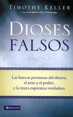 Dioses Falsos  (Counterfeit Gods)  -     By: Timothy Keller