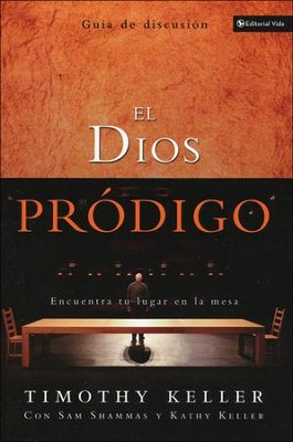 El Dios Pródigo, Guía de Discusión  (The Prodigal God Discussion Guide)  -     By: Timothy Keller