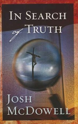 In Search of Truth, Pack of 25 Tracts   -     By: Josh McDowell