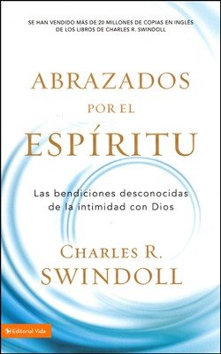 Acogidos por el Espíritu  (Embraced by the Spirit)  -     By: Charles R. Swindoll
