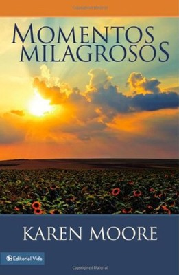 Momentos Milagrosos, Miracle Moments  -     By: Karen Moore