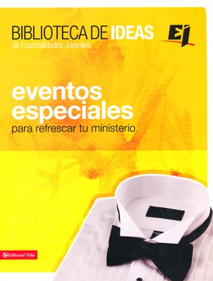 Biblioteca de Ideas: Eventos Especiales  (Ideas Library: Special Events)  -     By: Youth Specialities