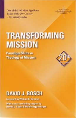 Transforming Mission: Paradigm Shifts in Theology of Mission  -     By: David Bosch