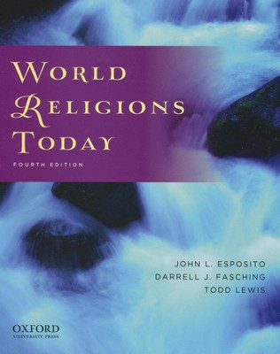 World Religions Today, Fourth Edition   -     By: John L. Esposito, Darrell J. Fasching, Todd Lewis