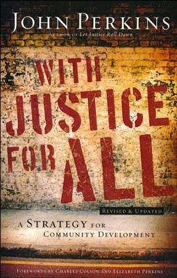 With Justice for All: A Strategy for Community Development  -     By: John Perkins