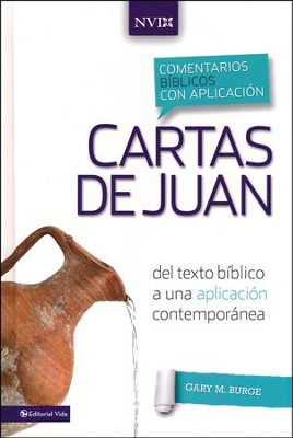 Comentario Biblico con Aplicacion NVI: Cartas de Juan  (The NIV Application Commentary Series: Books of John)  -     By: Gary M. Burge