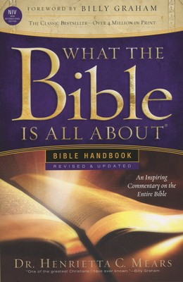 What the Bible Is All About: NIV Bible Handbook, Revised and Updated  -     By: Henrietta C. Mears