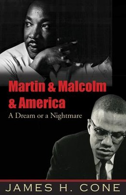 Martin & Malcolm & America: A Dream or a Nightmare  -     By: James H. Cone