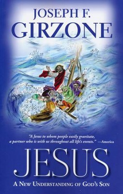 Jesus: A New Understanding of God's Son  -     By: Joseph F. Girzone