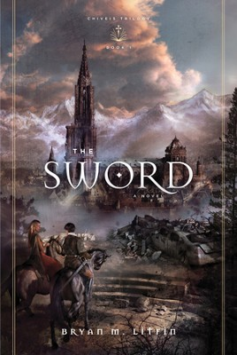 The Sword: A Novel - eBook  -     By: Bryan Litfin