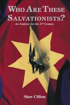 Who Are These Salvationists? An Analysis for the 21st  Century  -     By: Shaw Clifton