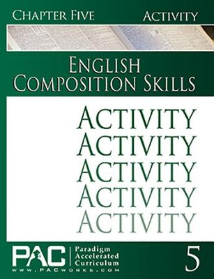 PAC English 3: Writing Skills Activities Booklet, Chapter 5   -