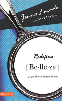 Redefine Belleza  (Redefining Beautiful)  -     By: Jenna Lucado, Max Lucado