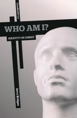 Who Am I?: Identity in Christ  -     By: Jerry Bridges