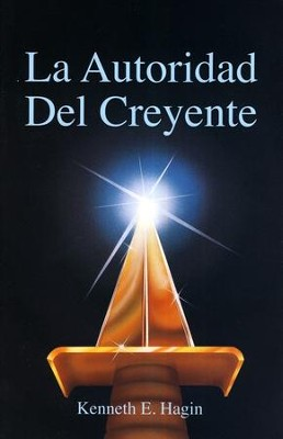 La Autoridad Del Creyente  (The Believer's Authority)  -     By: Kenneth Hagin
