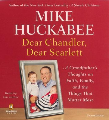 Dear Chandler: A Grandfather's Advice, Audiobook CD  -     By: Mike Huckabee