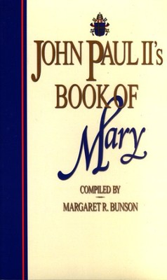John Paul II's Book of Mary   -     By: Margaret Bunson