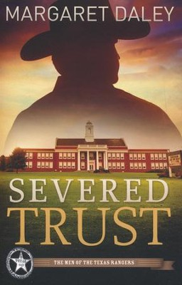 Severed Trust, Men of Texas Rangers Series #4   -     By: Margaret Daley