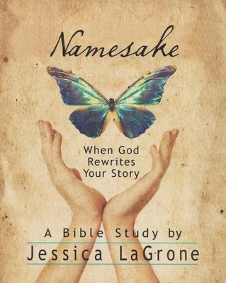 Namesake: When God Rewrites Your Story - Participant's Guide  -     By: Jessica Lagrone