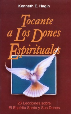 Tocante a los Dones Espirituales  (Concerning Spiritual Gifts)   -     By: Kenneth Hagin