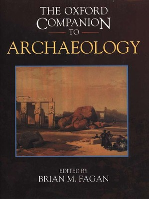 The Oxford Companion to Archaeology                                                          -     By: Brian Fagan