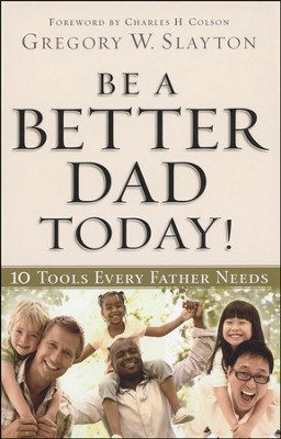 Be a Better Dad Today! Ten Tools Every Father Needs  - Slightly Imperfect  -
